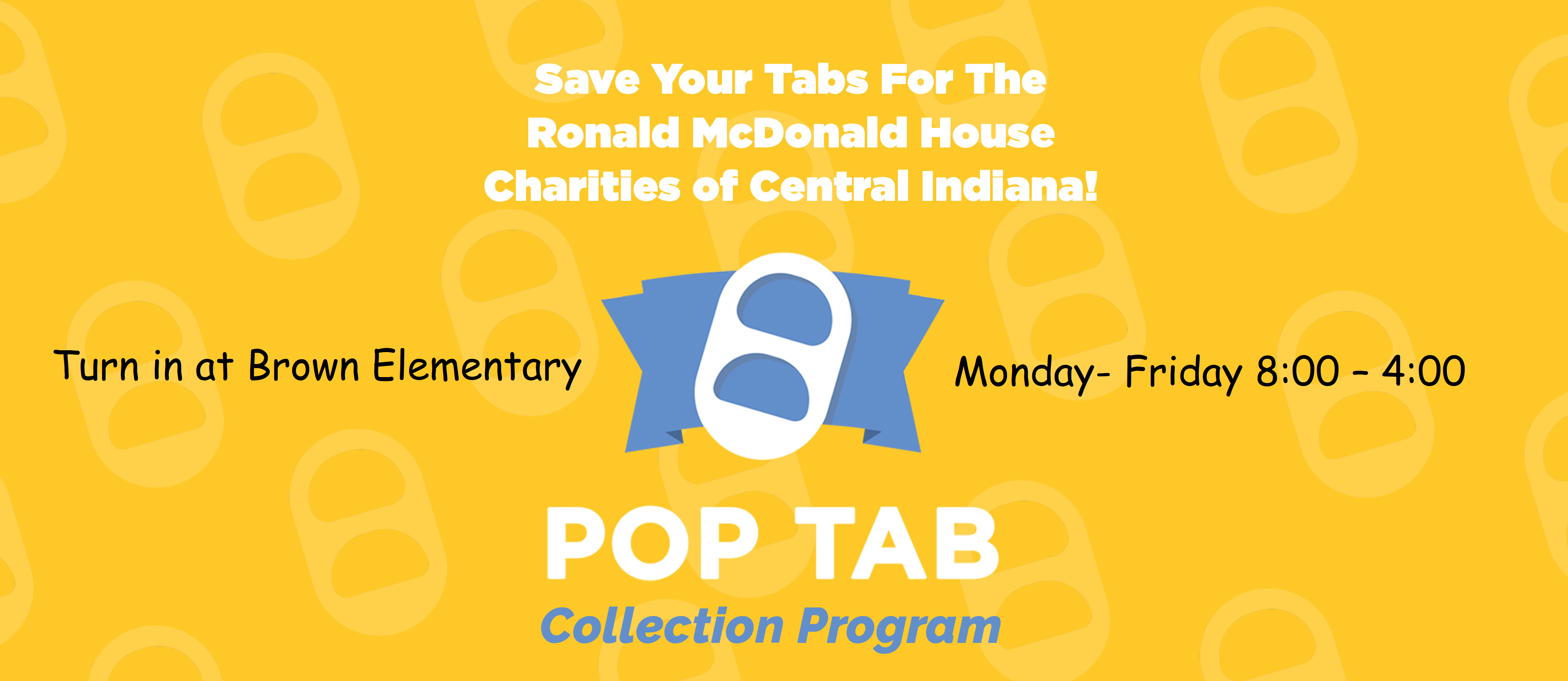 We collect Pop Tabs! Please drop them off Monday-Friday between 8:00-4:00 PM.